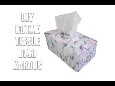 kotak penyimpanan kertas tissue diy kotak tissue dari kardus
