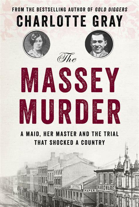 massey murder  charlotte gray review toronto star