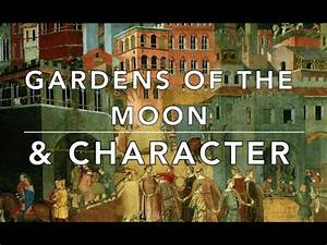 Gardens of the Moon & Character : Part 1 - YouTube