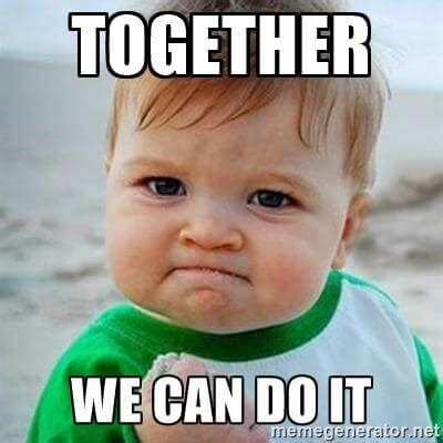 We Go Together Meme - what does it mean to be bold for change internet marketing