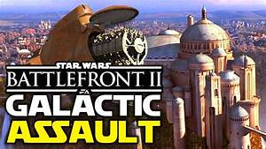 Star Wars Battlefront 2 Galactic Assault Gamemode And 4