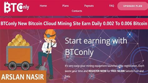 What if you had invested in bitcoin earlier? BTConly.io New Cloud Mining Site   Earn Daily 0.002 To 0.008 Bitcoin Liv...   Cloud mining ...