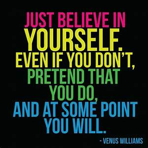 Just Believe In Yourself Quotes. QuotesGram
