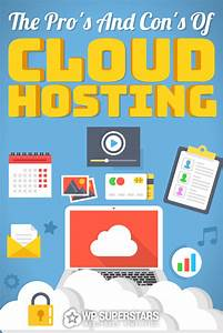 The Pro's And Con's Of Cloud Hosting | WP Superstars