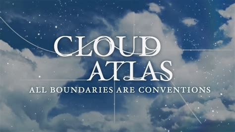 Cloud Atlas — All Boundaries Are Conventions (extended