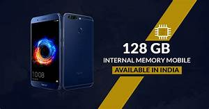128gb Internal Memory Mobile Phones In India 2019