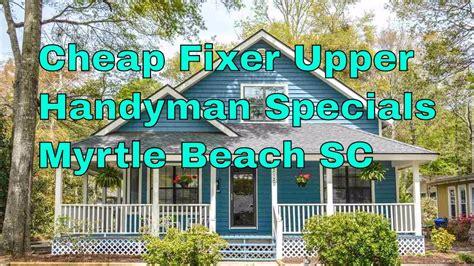 Cheap Houses For Sale Near Myrtle Beach Sc-fixer Upper