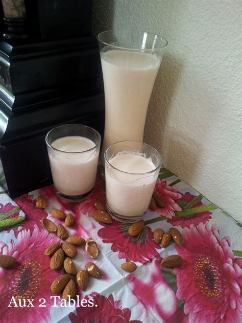 aux 2 tables lait d amandes maison recettes