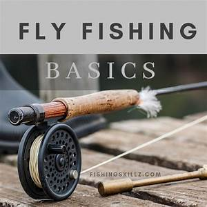 So You Are Thinking About Getting Into Fly Fishing  Fly