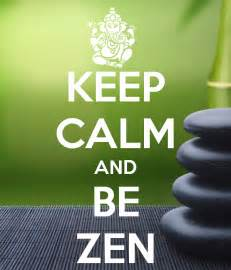 zen sprüche keep calm and be zen 37 philosophie