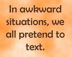 Funny Quotes About Awkward Situations. QuotesGram