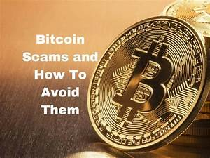 Avoid These 3 Major Bitcoin Scams Live Trading News