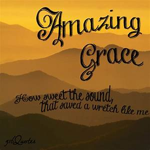 Amazing Grace Christian Quotes. QuotesGram