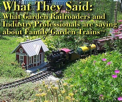 What Other Garden Railroaders Are Saying