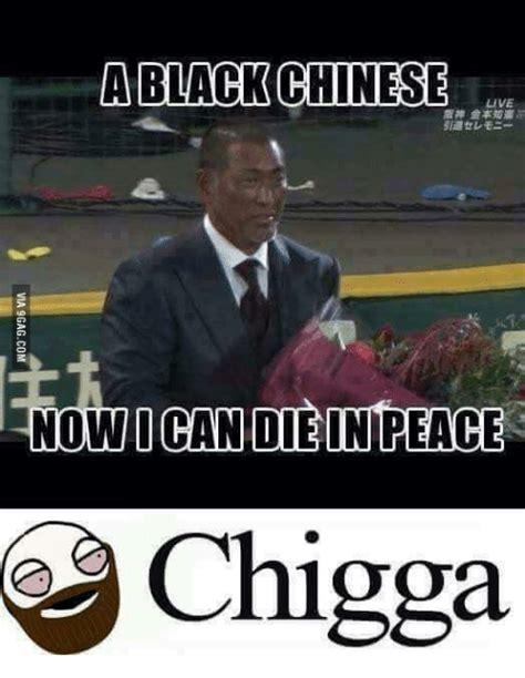 Black Chinese Man Meme - a black chinese live now ican die inireace chigga black chinese meme on me me