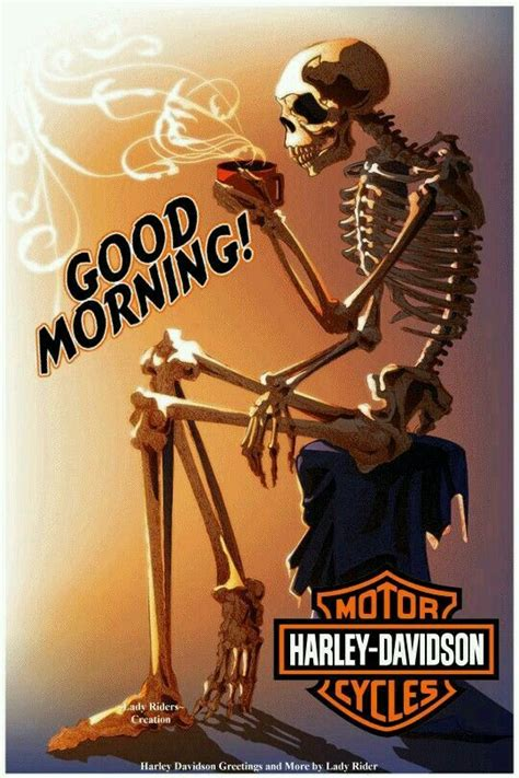 See more ideas about good morning, morning coffe, good morning coffee. Pin by S C on Harley Davidson   Harley davidson quotes, Harley davidson artwork