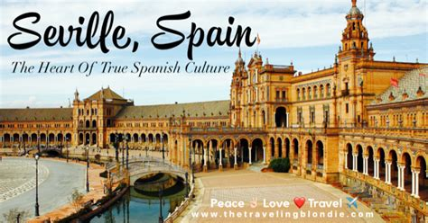Seville, Spain: The Heart Of True Spanish Culture - The ...