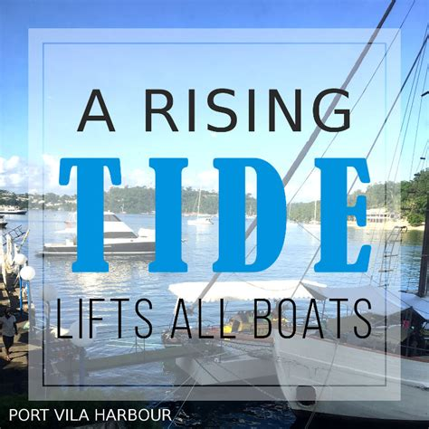 A Rising Tide Lifts All Boats a rising tide will lift all boats all about vanuatu