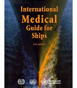 International Medical Guide For Ships  3rd Edition  2007