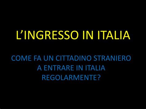Ingresso In Italia by Ppt L Ingresso In Italia Powerpoint Presentation Id