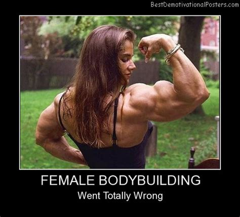 Female Bodybuilder Meme - female bodybuilding best demotivational posters