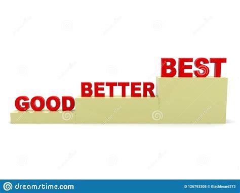Good Better Best Stock Photo