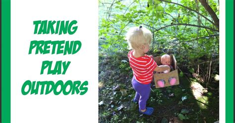 Taking Pretend Play Outdoors