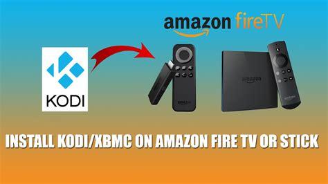 install kodi  amazon fire tv  stick  adbfire youtube