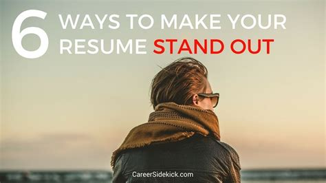 6 powerful ways to make your resume stand out career