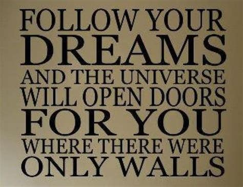 follow your quotes and follow your dreams