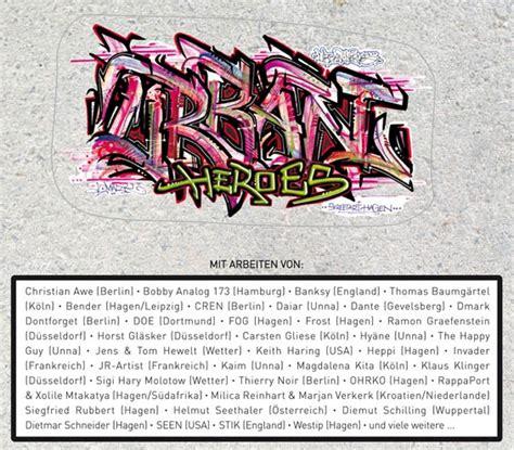 graffiti künstler für zuhause u r b a n h e r o e s in hagen