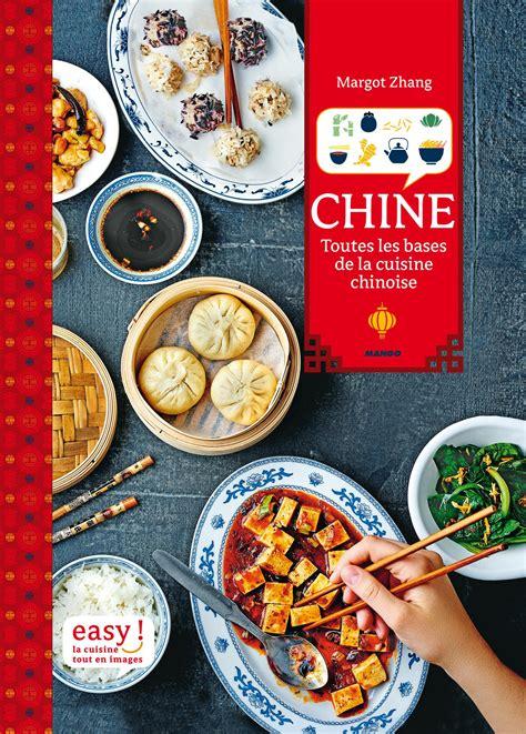 chine toutes les bases de la cuisine chinoise