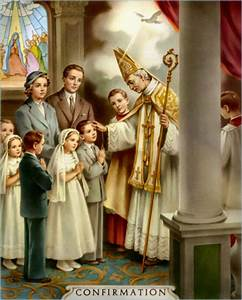 Confirmation is a Catholic Sacrament of mature Christian ...