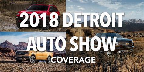 2018 Detroit Auto Show Coverage