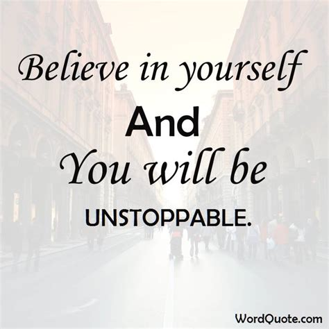 believe in yourself and you will be unstoppable word
