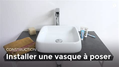 installer une vasque  poser bricolage youtube