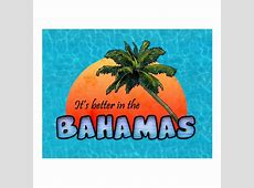 It's better in the Bahamas Postcard Zazzle