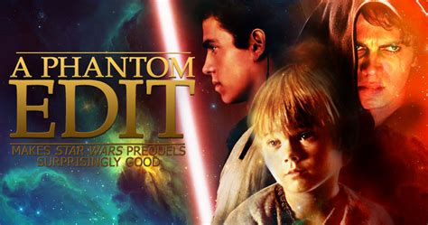 phantom edit star wars prequel fan edit review