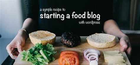 start  successful food blog  wordpress