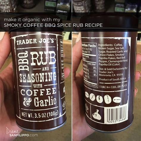 Trader joe's has 30 different coffees. Trader Joe's Recipes   Spice rub, Bbq spice rub recipe, Coffee rub recipe