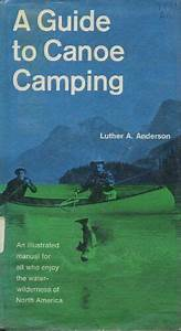 B002x4iw4c A Guide To Canoe Camping An Illustrated Manual