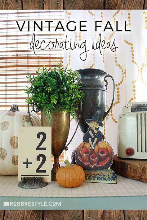 vintage fall decorating ideas robb restyle