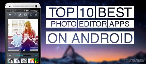 best photo editor app for android 10 best photo editor apps for android in 2017