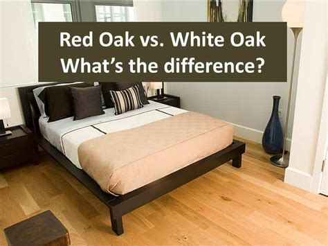 Red oak vs. White Oak hardwood flooring   what's the