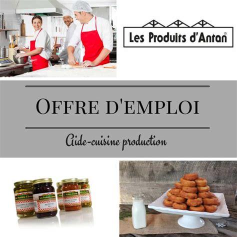 offre d emploi cuisine offre d 39 emploi aide cuisine à la production des produits d