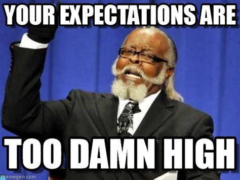 Meme Gallery - expectations meme gallery