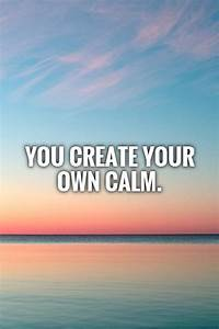 Calming Quotes | Calming Sayings | Calming Picture Quotes