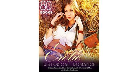 Erotic Historical Romance 80 Book Taboo Sex Short Stories For Adult Women And Men With