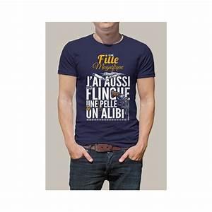 T Shirt Personnalisé Fete Des Peres : tee shirt humoristique et imprim j 39 ai une fille magnifique j 39 ai aussi un flingue une pelle ~ Melissatoandfro.com Idées de Décoration