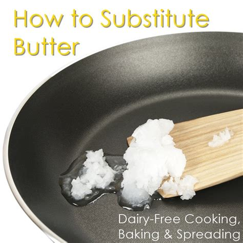 butter substitute for baking how to substitute butter for dairy free diets